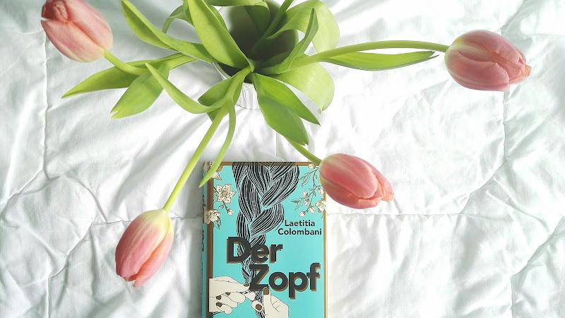"""[Rezension] """"Der Zopf"""" - Laetitia Colombani"""