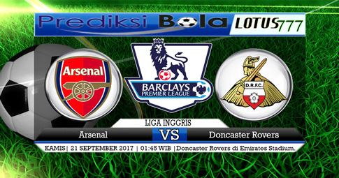 PREDIKSI SKOR Arsenal vs Doncaster Rovers  21 SEPTEMBER 2017
