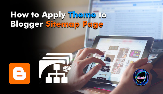 Apply Theme to Blogger Sitemap Page
