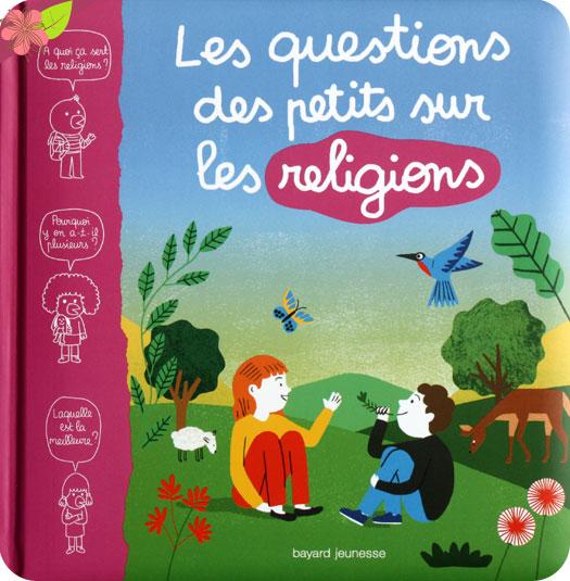 Les questions des petits sur les religions - Bayard jeunesse