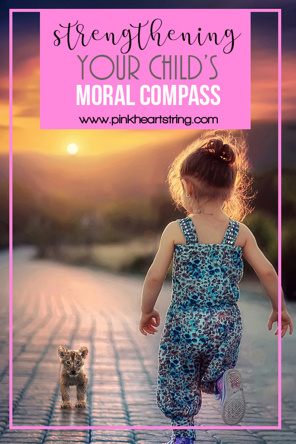 Strengthening Your Child's Moral Compass