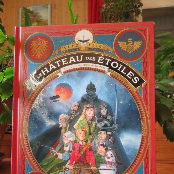 Le château des étoiles, tome 3 : Les chevaliers de Mars Alex Alice