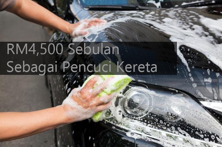 Rahsia Gaji RM4500 Tukang Cuci Kereta