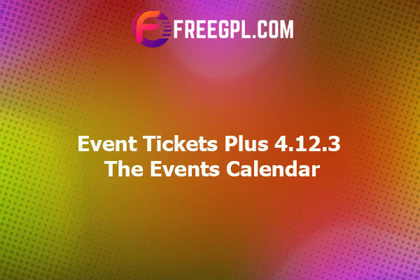 Event Tickets Plus The Events Calendar Nulled Download Free
