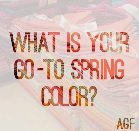 What is your Go-To Spring Color?