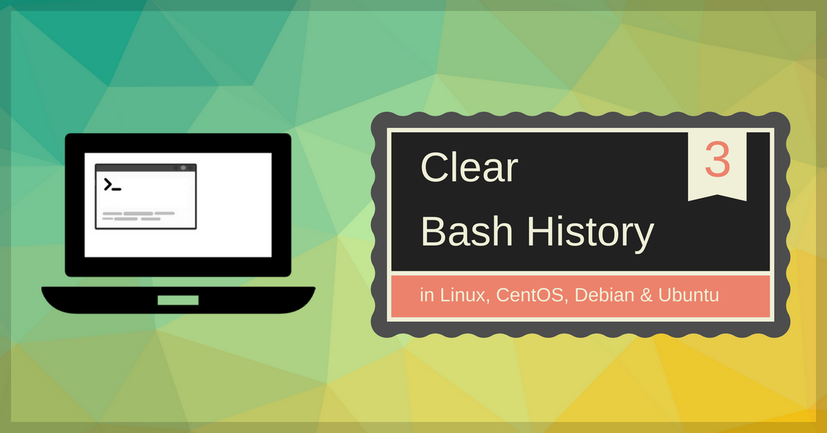 How to Clear Bash History in Linux, CentOS, Debian and Ubuntu