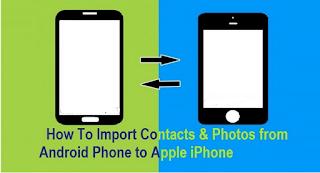 Cara Memindahkan Kontak dan Foto dari Android ke Apple iPhone