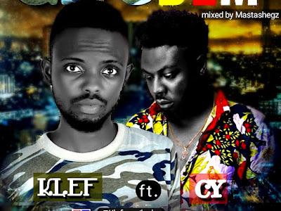 DOWNLOAD MP3: Klef ft. CY - Give Dem