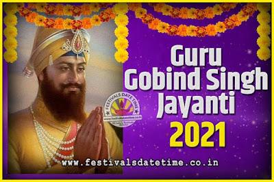 2021 Guru Gobind Singh Jayanti Date and Time, 2021 Guru Gobind Singh Jayanti Calendar