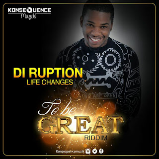 New Music: Di Ruption- Life Changes Produced by Konsequence