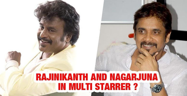 Nagarjuna and Rajinikanth in Multi Starrer Movie