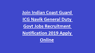 Join Indian Coast Guard ICG Navik General Duty Govt Jobs Recruitment Notification 2019 Apply Online