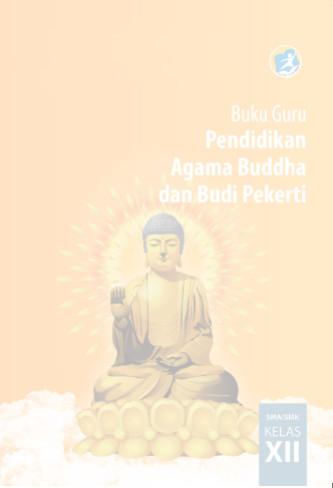 Download Buku Guru Kurikulum 2013 SMA SMK MAN Kelas 12 Mata Pelajaran Pendidikan Agama Buddha dan Budi Pekerti