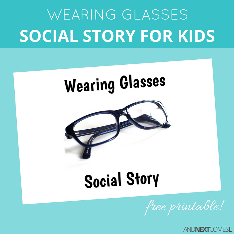 free printable social story for kids with autism about wearing glasses from and next comes l