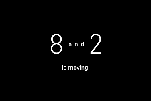 8 and 2: New site will be announced...