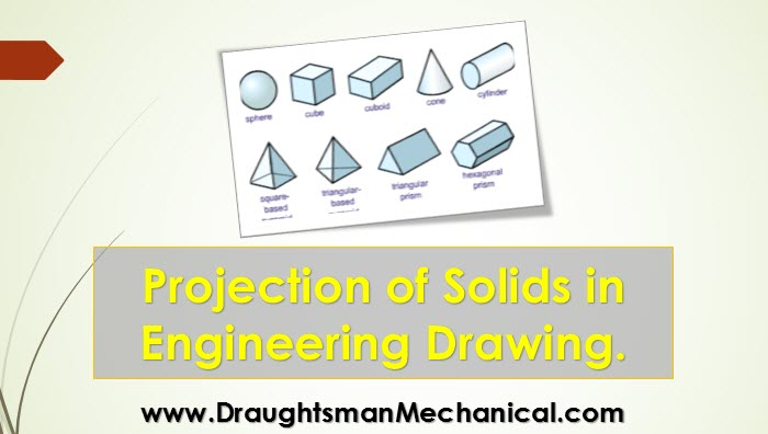 8. Projection of Solids and types of Solid in Engineering Drawing