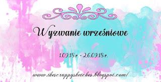 https://thescrappysketches.blogspot.com/2018/09/wyzwanie-sierpnioweaugust-challenge.html