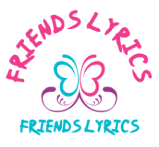 Friends Lyrics