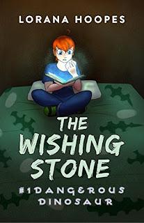 The Wishing Stone: #1 Dangerous Dinosaur