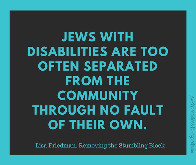 Jews with disabilities are often separated from the community; Removing the Stumbling Block
