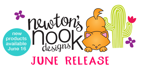 Newton's Nook Designs June Release 2017