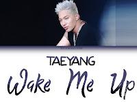 Lirik Lagu Taeyang - WAKE ME UP dan Terjemahan Indonesia
