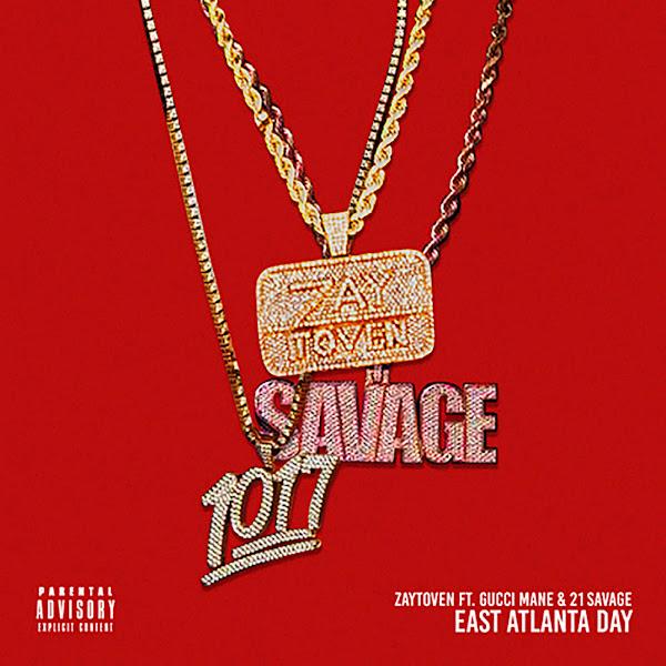 Zaytoven - East Atlanta Day (feat. Gucci Mane & 21 Savage) - Single Cover