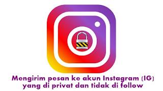 mengirim pesan ke akun Instagram (IG) yang di privat dan tidak di follow
