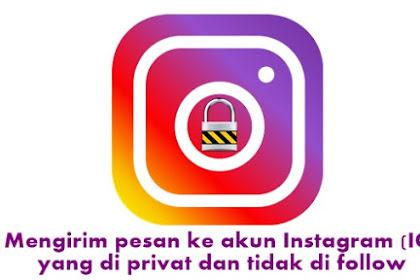 Apakah Bisa Kirim Pesan  ke Akun Instagram Privat dan tidak di Follow?