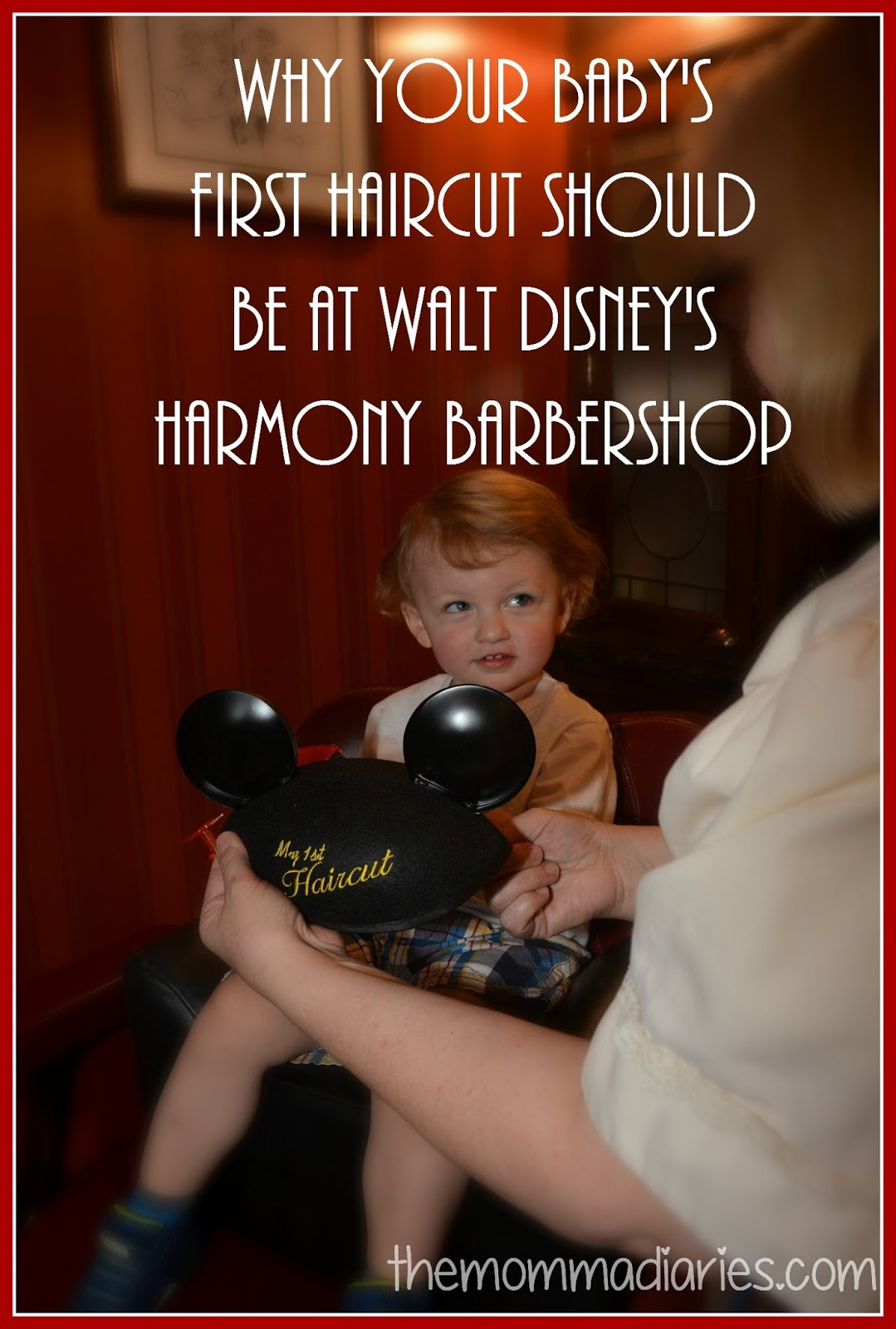 Why Your Babys First Haircut Should Be At Walt Disneys Harmony