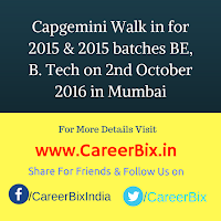 Capgemini Walk in for 2015 & 2015 batches BE, B. Tech on 2nd October 2016 in Mumbai