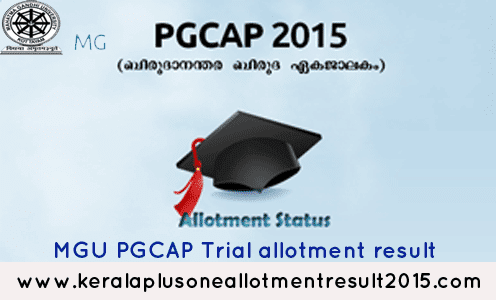 MG University PG Trial allotment results 2015 - PGCAP