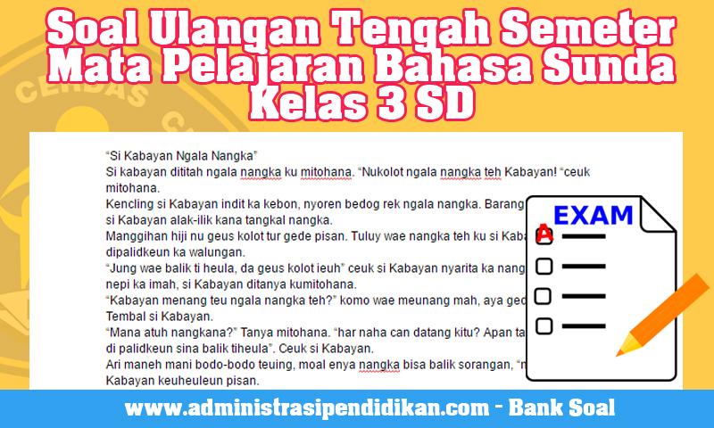Soal Ulangan Tengah Semeter Mata Pelajaran Bahasa Sunda Kelas 3 SD