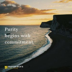 Purity Begins with a Commitment by Rick Warren