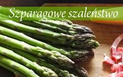 http://strefaulubiona.blogspot.com/2014/05/szparagowe-szalenstwo.html