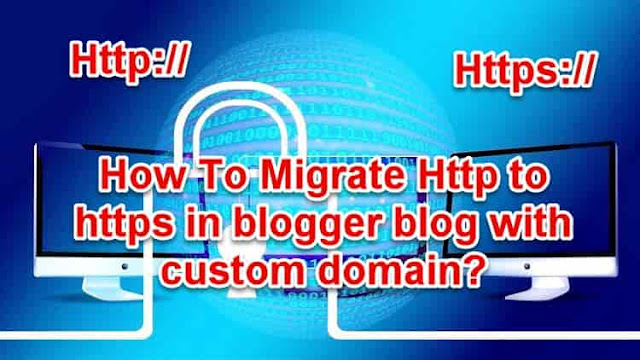 How to migrate http to https in blogger blog with custom domain