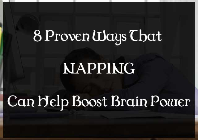 8 Proven Ways That Napping Can Help Boost Brain Power : eAskme