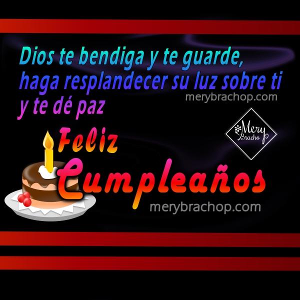 Bonitas imágenes de cumpleaños, frases cristianas para felicitar cumple de amigos, hijo, hija, hombre o mujer, mensajes cristianos de cumpleaños por Mery Bracho.