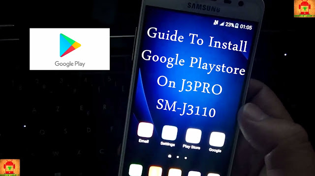 Guide To Flash Samsung Galaxy J3 Pro J3110 Fixed Google Playstore & multi languages