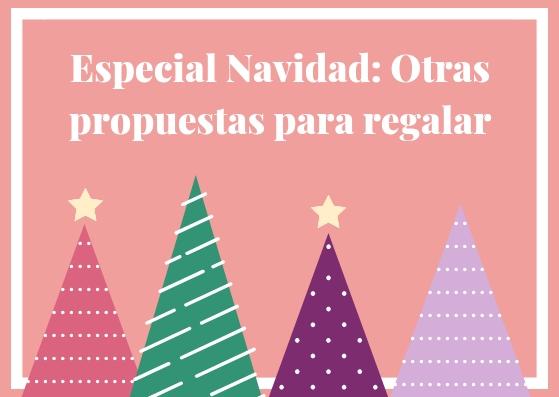 Especial Navidad   Recopilación de propuestas para regalar