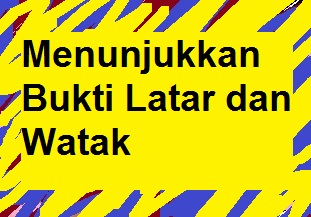 Contoh Soal Menunjukkan Bukti Latar Dan Watak Pelajaran Bahasa Indonesia Di Jari Kamu