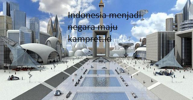 http://www.kampret.id/2016/12/cara-agar-indonesia-menjadi-negara-maju.html