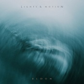 EP Review: 'Bloom' by Lights & Motion
