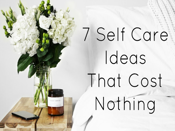 7 Self Care Ideas That Cost Nothing