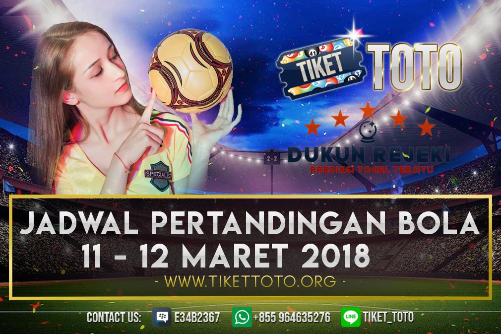 JADWAL PERTANDINGAN BOLA 11 – 12 MARET 2019