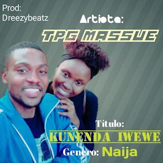 Tpg Massue - Kunenda Iwewe