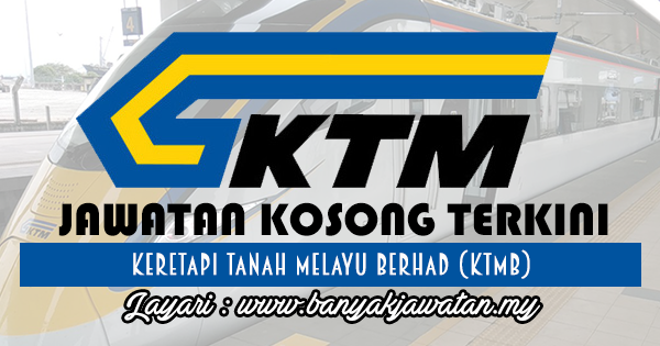 Jawatan Kosong 2017 di Keretapi Tanah Melayu Berhad (KTMB) www.banyakjawatan.my