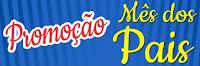 Promoção Mês dos Pais Musamar Supermercados