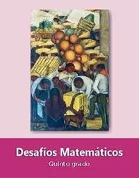 Libro de texto  Desafíos Matemáticos Quinto grado 2019-2020