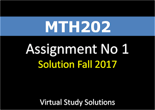 MTH202 Assignment No 1 Solution Fall 2017